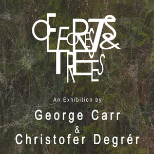 Of Forests and Trees: George Carr and Christofer Degrer
