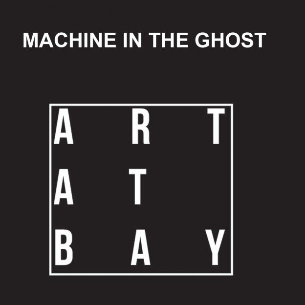 Machine in the Ghost: A Group Exhibition