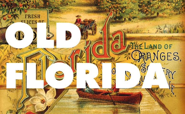 OLD FLORIDA a 21st Century Interpretation